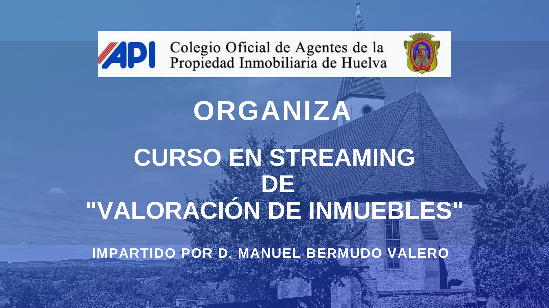 CARTEL CURSO EN STREAMING DE VALORACIONES INMOBILIARIAS ORGANIZADO POR EL COAPI DE HUELVA